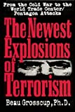 The Newest Explosions of Terrorism, Beau Grosscup, 0882821636