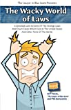 img - for The Wacky World of Laws book / textbook / text book