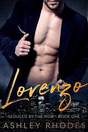 Lorenzo - Seduced by the Mob Book One: A Bad Boy Mafia Romance by [Rhodes, Ashley]