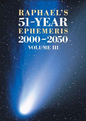Raphael's 51-Year Ephemeris 2000 to 2050: 3