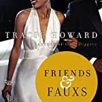 Friends & Fauxs: A Novel | Tracie Howard