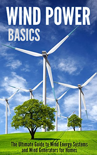 amazon com wind power basics the ultimate guide to wind energy