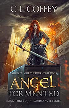 Angel Tormented (The Louisiangel Series Book 3) by [Coffey, C. L.]