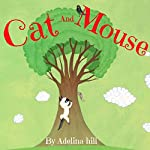 Cat And Mouse | Adelina hill