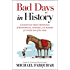 Bad Days in History: A Gleefully Grim Chronicle of Misfortune, Mayhem, and Misery for Every Day ofthe Year