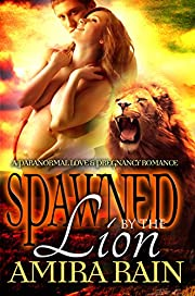 Spawned By The Lion: A Paranoramal Pregnancy Romance (The Spawned Collection Book 4)