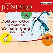Doktor Proktor verhindert den Weltuntergang. Oder auch nicht... | Jo Nesbø