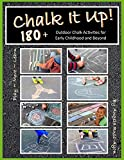 Chalk It Up! 180+: Outdoor Chalk Activities For