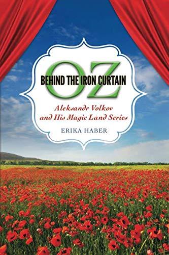 Oz behind the Iron Curtain: Aleksandr Volkov and His Magic Land Series (Children's Literature Association Series)