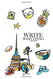 Notebook - Write something: Hand drawn elements for traveling to Thailand notebook, Daily Journal, Composition Book Journal, College Ruled Paper, 6 x 9 inches (100sheets)