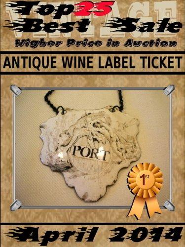 April 2014 - Antique Wine Label Ticket - Top25 Best Sale - Higher Price in Auction