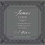 The James Code: 52 Scriptural Principles for Putting Your Faith into Action | O. S. Hawkins