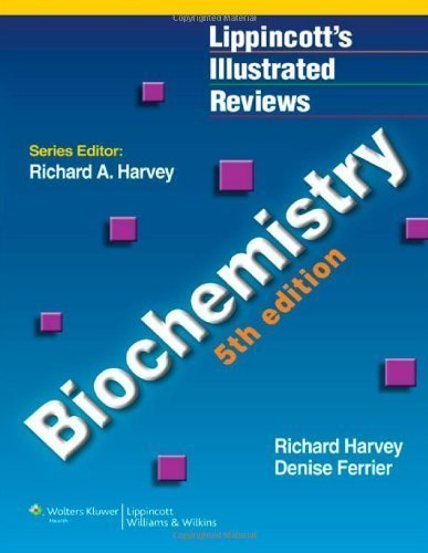 By Richard A. Harvey PhD, Denise R. Ferrier: Biochemistry (Lippincott's Illustrated Reviews Series) Fifth (5th) Edition