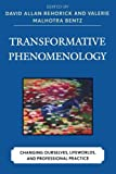 img - for Transformative Phenomenology: Changing Ourselves, Lifeworlds, and Professional Practice book / textbook / text book