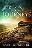 Sign Journeys, Bart Hopkins, 1497441099