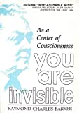 You Are Invisible, Raymond C. Barker, 0875165761