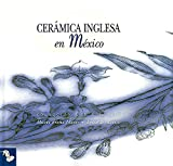 img - for Ceramica inglesa en Mexico/ English Ceramics in Mexico (Spanish Edition) book / textbook / text book