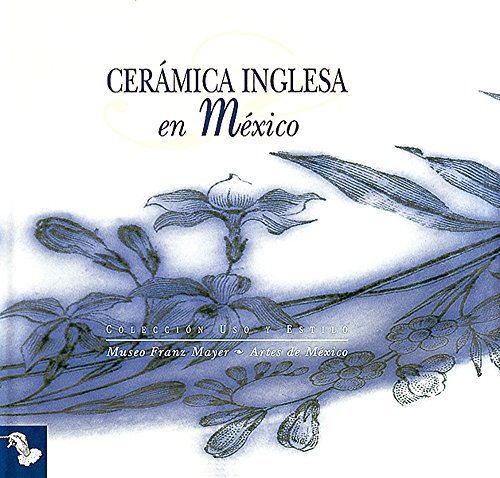 Ceramica inglesa en Mexico/ English Ceramics in Mexico (Spanish Edition) Olivia Barclay Jones