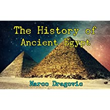 The History of Ancient Egypt: History for Kids, Beautiful Pictures and Interesting Facts About Ancient Egypt