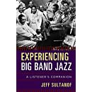 Experiencing Big Band Jazz: A Listener's Companion
