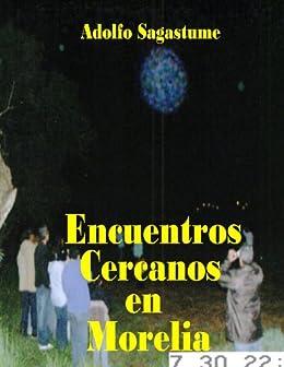 Encuentros Cercanos en Morelia (Spanish Edition) by [Sagastume, Adolfo]