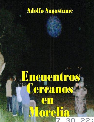 Descargar Libro Encuentros Cercanos En Morelia Adolfo Sagastume