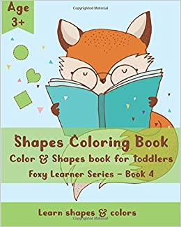 Shapes Coloring Book: Color & Shapes book for toddlers (Foxy ...