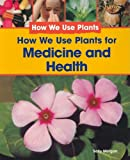 How We Use Plants for Medicine and Health, Sally Morgan, 1435826132