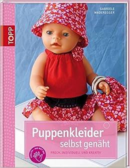 Puppenkleider Selbst Genäht Frech Individuell Und Kreativ Kreativ