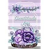 "Gratitude Jar Journal: (6"" X 9"" Flowers and Stripes Script) Gratitude Journal Diary Daily Gratitude Book Focus on the Positive Count Your Blessings"