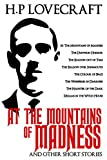 H.P Lovecraft: At The Mountains of Madness and Other Short Stories