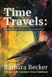 Product review for Time Travels: Exploration of Lives Remembered