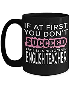 High School English Teacher Gift - Funny English Teacher Gifts - English Teacher Mug - If at First You Dont Succeed Try Listening to Your English Teac
