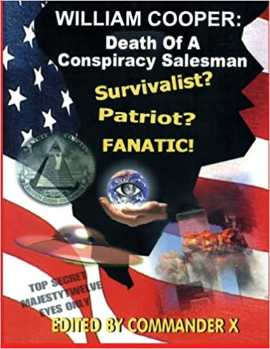 William Cooper: Death Of A Conspiracy Salesman