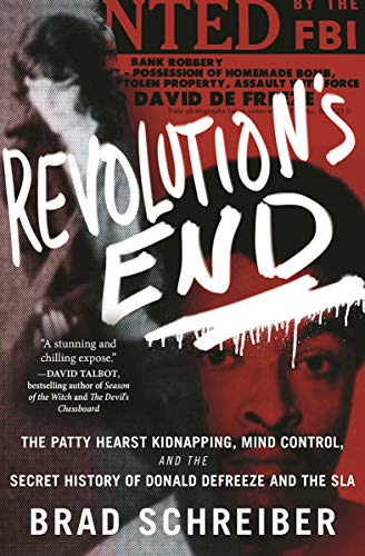 - Revolution's End: The Patty Hearst Kidnapping, Mind Control, and the Secret History of Donald DeFreeze and the SLA