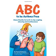 ABC to be Asthma Free: Always Breathe Correctly - Buteyko Exercises for Children