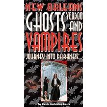 New Orleans Ghosts, Voodoo, & Vampires