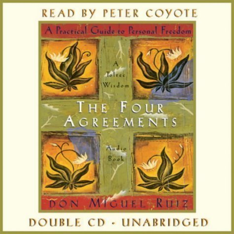 The Four Agreements: A Practical Guide to Personal Freedom (Ruiz, Miguel, Toltec Wisdom Book.) by Ruiz, Don Miguel on 01/10/2003 Unabridged edition