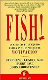 img - for Fish! La Eficacia de un Equipo Radica en su Capacidad de Motivacion (Spanish Edition) by Stephen C. Lundin (2001-03-01) book / textbook / text book