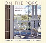 img - for On the Porch: Creating Your Place to Watch the World Go By book / textbook / text book