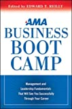 img - for AMA Business Boot Camp: Management and Leadership Fundamentals That Will See You Successfully Through Your Career book / textbook / text book