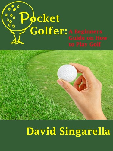Pocket Golfer: A Beginners Guide on How to Play Golf - Red Hot!!