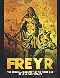 Freyr: The Origins and History of the Norse God of Love and Fertility