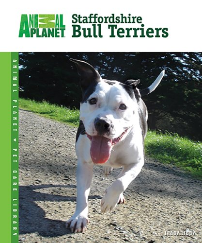 Staffordshire Bull Terriers (Animal Planet Pet Care (Staffordshire Bull Terriers Pets)
