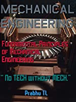 MECHANICAL ENGINEERING: Fundamental Principles of Mechanical Engineering Front Cover
