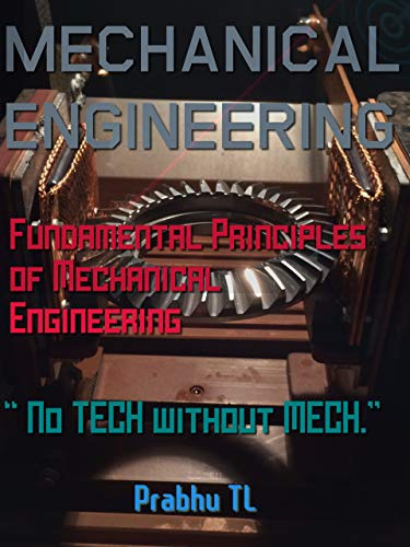 MECHANICAL ENGINEERING: Fundamental Principles of Mechanical Engineering Front Cover
