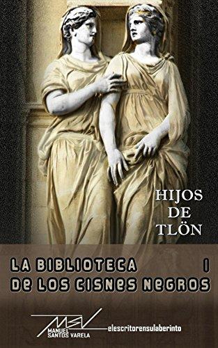 Hijos de Tlon (La biblioteca de los cisnes negros nº 1) (Spanish Edition