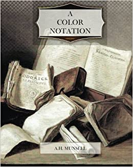 Book A Color Notation by A. H. Munsell (2012-04-24)