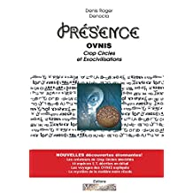 PRESENCE 1 - OVNIs, Crop Circle et Exocivilisations (French Edition)