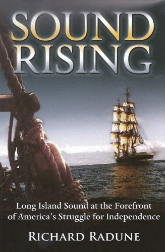 Sound Rising: Long Island Sound at the Forefront of America's Struggle for Independence